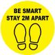 Be smart stay 2m apart floor sticker